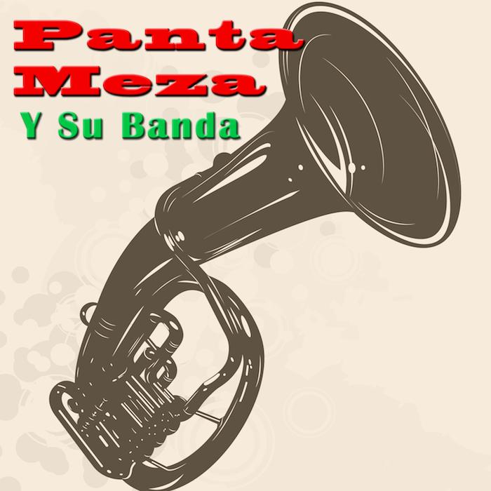 Panta Meza Y Su Banda